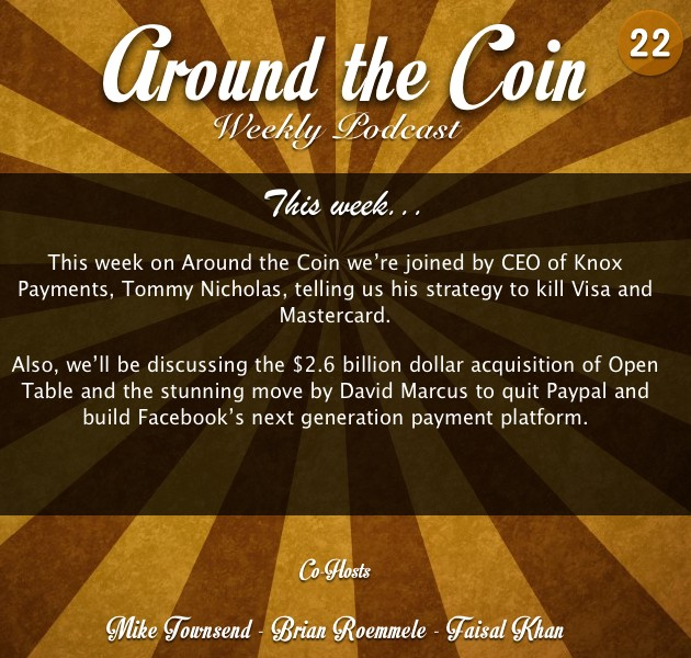 Around The Coin: Weekly podcast on banking, money and payments.