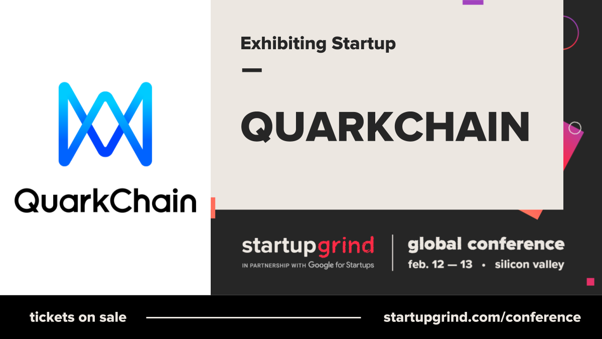 QUARKCHAIN WAS SELECTED TO EXHIBIT AT 2019 STARTUP GRIND GLOBAL CONFERENCE