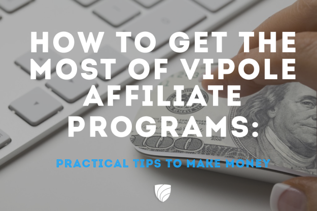 How to get the most of vipole affiliate programs practical tips to make money - Practical tips to make money from gardening ...