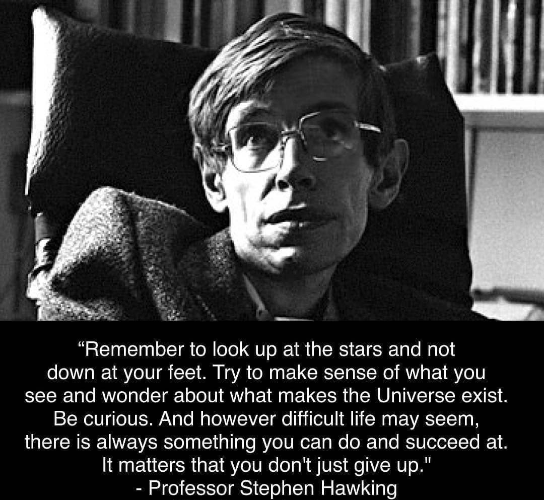 Quote On Remember To Look Up At The Stars By Stephen Hawking