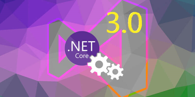 Features To Build Better Applications With .NET Core 3