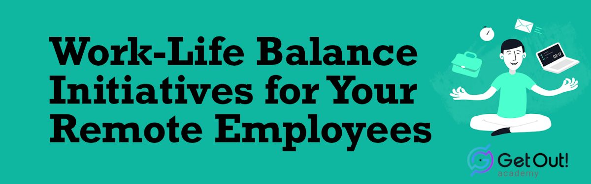 Work-Life Balance Initiatives for Remote Worker 1