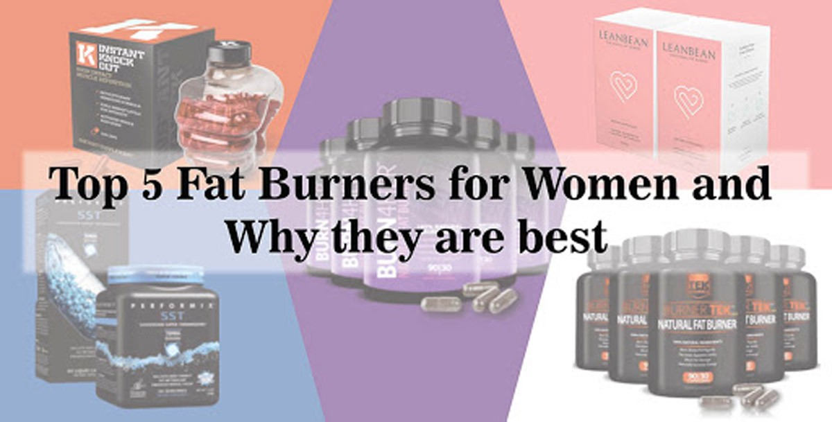 Top 5 Fat Burners For Women And Why They Are Best Beauty