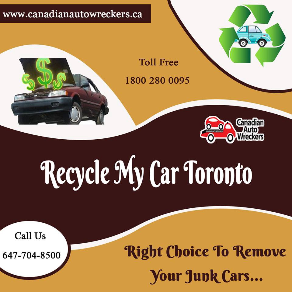 Recycle Your Car with Canadian Auto Wreckers — Helps You and the ...