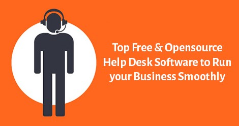 Top Free Open Source Help Desk Software To Run Your