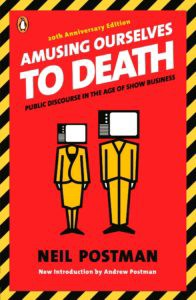 neil postman amusing ourselves to death sparknotes