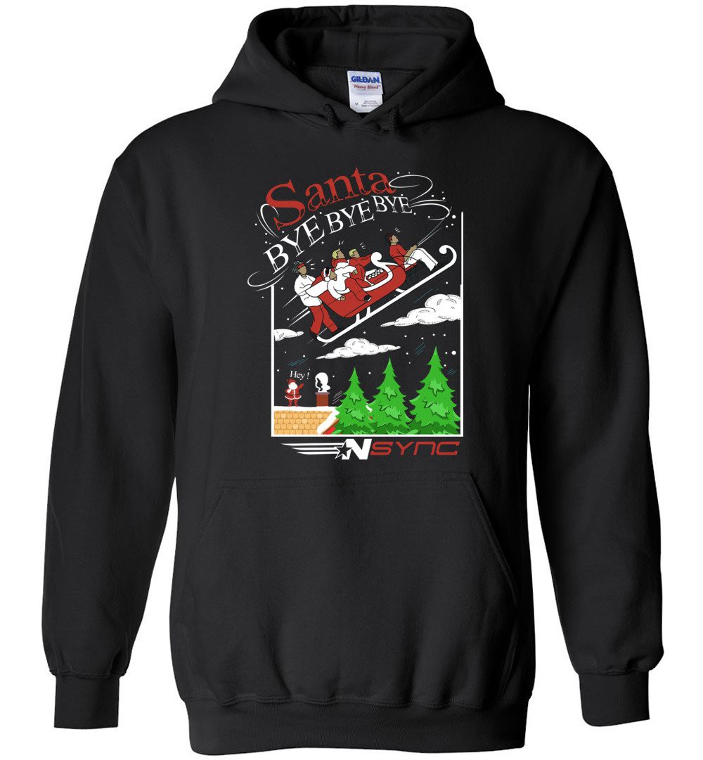 NSYNC Holiday Christmas Shirt santa Bye Bye Bye Lyric Song — Hoodie