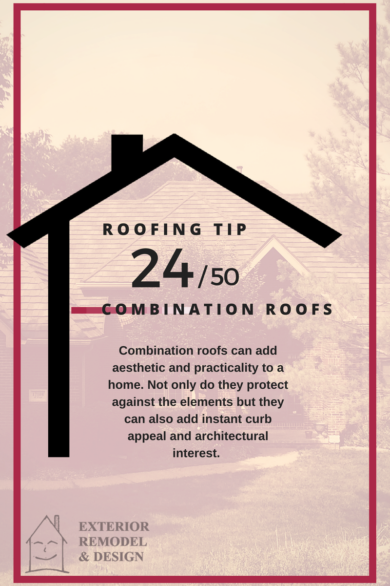 Combination Roofs Are A Great Option For Your Home Exterior