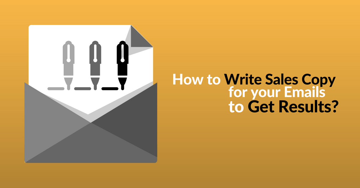 How To Write Sales Copy For Your Emails To Get Results