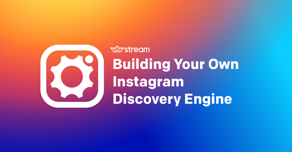 Building your own instagram discovery engine a step by for Build your own house step by step