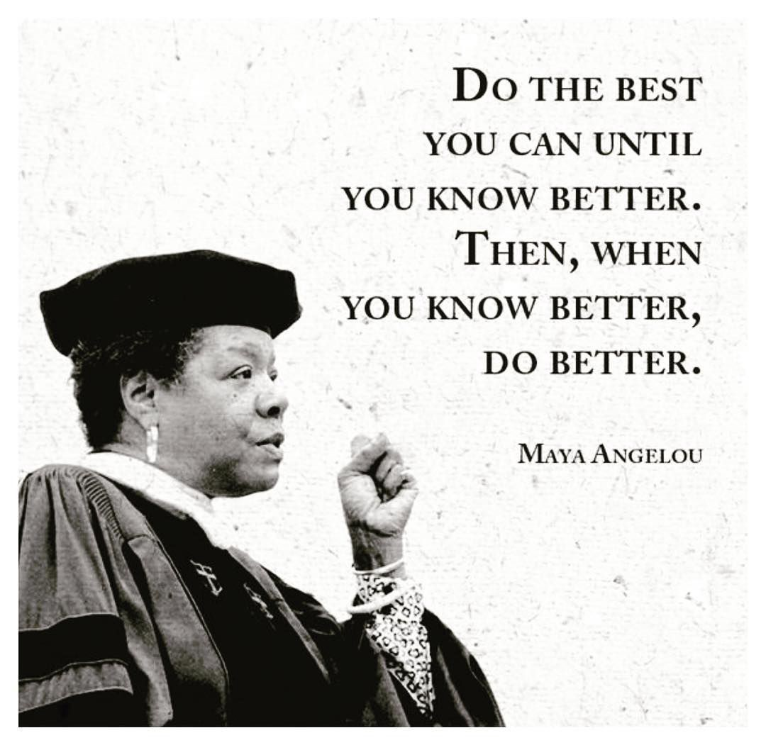 Quote On Do The Best You Can Do By Maya Angelou Dontgiveupworld