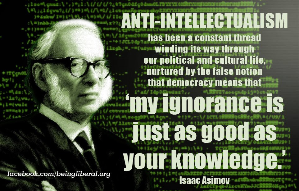 an argument against anti intellectualism in americas culture The united states is being overrun by a wave of anti-science, anti-intellectual thinking  the american public's bias against established science doesn't stop where the bible leaves off.