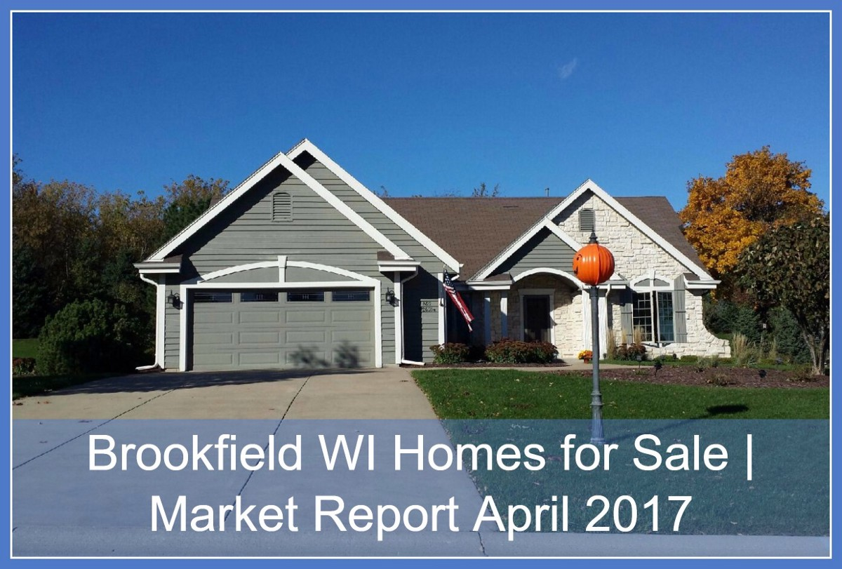 Brookfield Wi Homes For Sale Market Report April 2017
