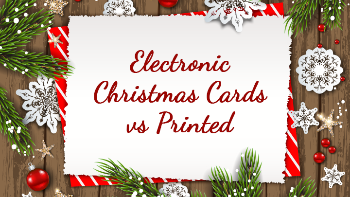 Electronic Christmas Cards For Businesses Vs Printed Holiday Cards