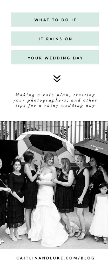 Rain On Your Wedding Day.What To Do If It Rains On Your Wedding Day Caitlin Luke Medium