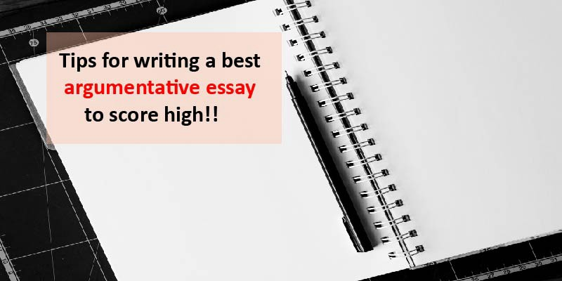 Tips For Writing A Best Argumentative Essay To Score High Best Argumentative Essay Outline
