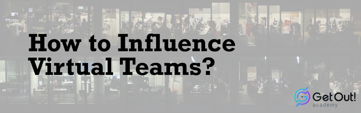 How to Influence VirtualTeams? 1