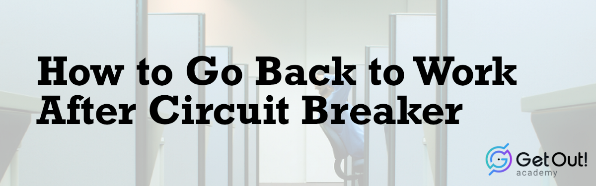 How to Go Back to Work After CircuitBreaker 1