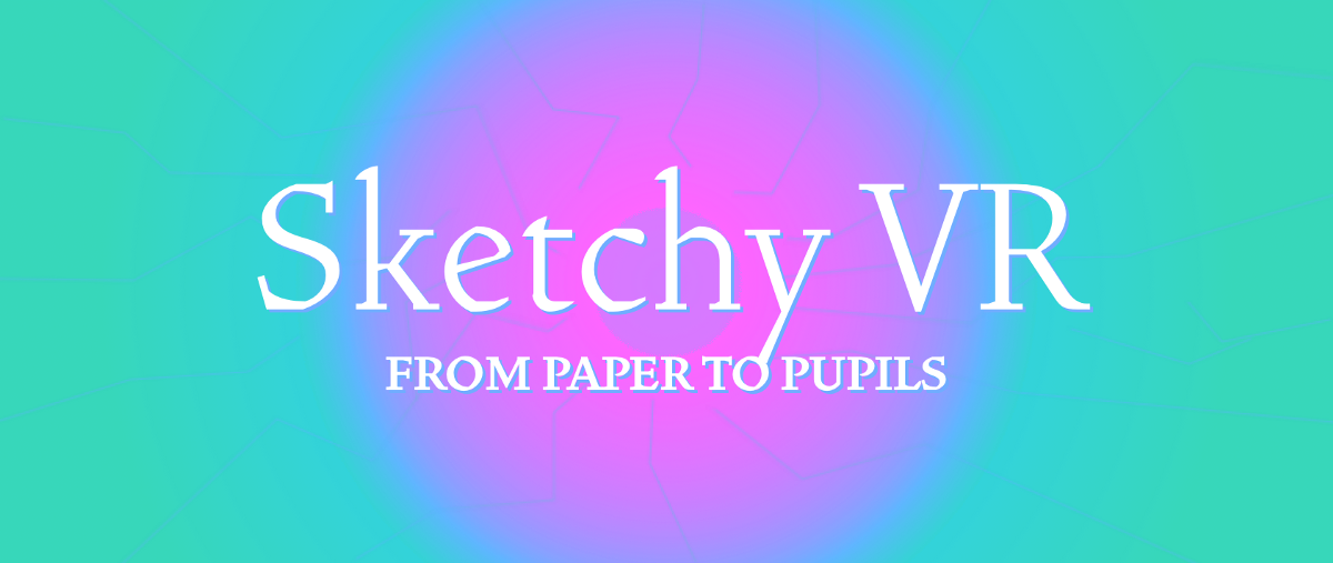 Sketchy VR: from paper to pupils