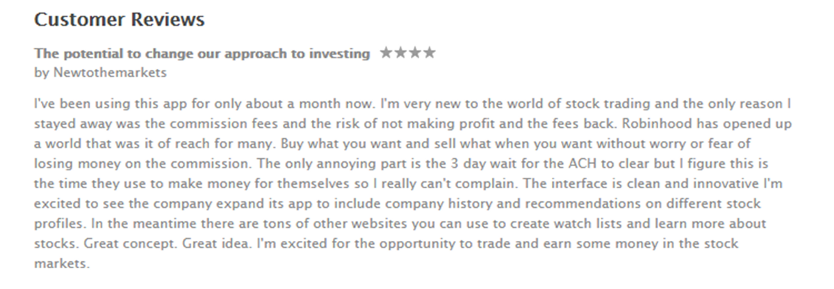 I don't have average balances for Robin Hood, but this is a typical review—a new trader, concerned about $7 commissions getting in the way of profits. Not the most profitable customer, not that there's anything wrong withthat.