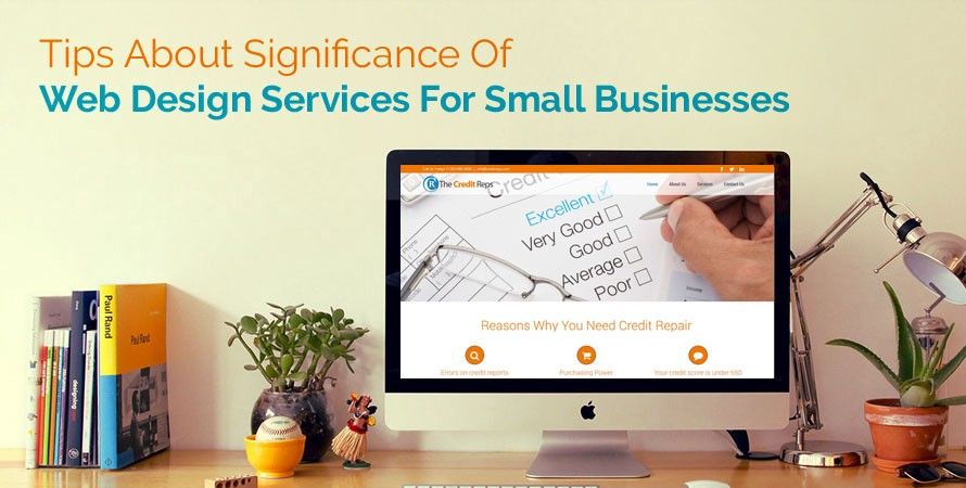 Tips About Significance Of Web Design Services For Small Businesses