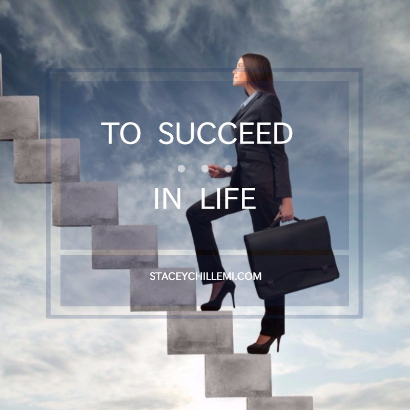 How can you succeed in life