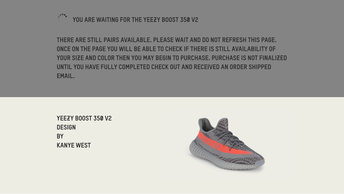 f52d7b7de44c It s frustrating to wait on the queue page for long periods of time. On  Adidas releases it s even more frustrating because you can get passed the  queue and ...