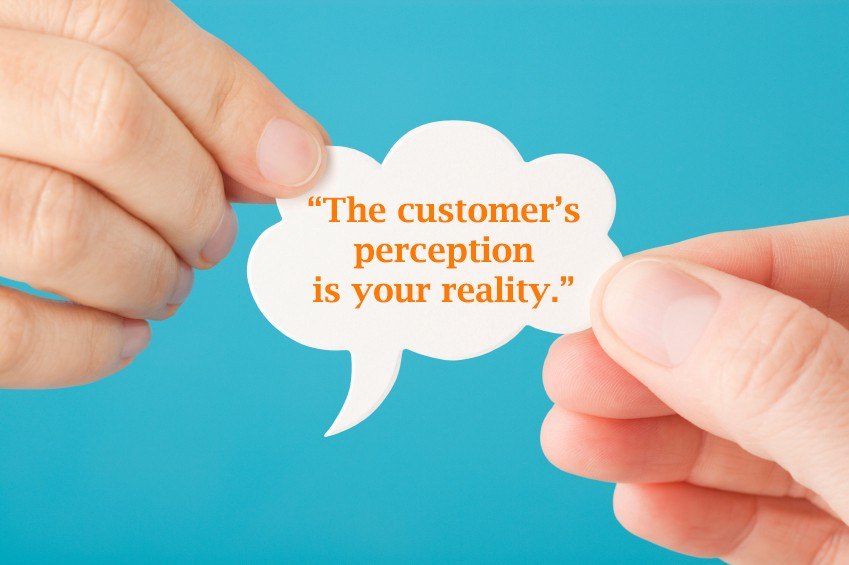 customer service  customer perception is our reality
