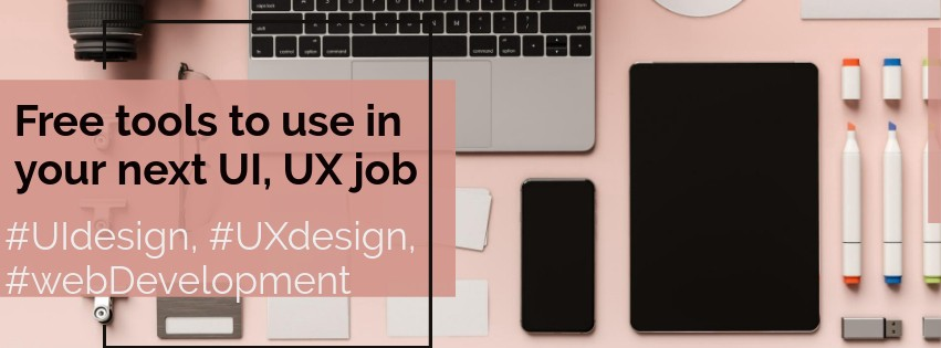 Tools to use in your next UI, UX job — part 2