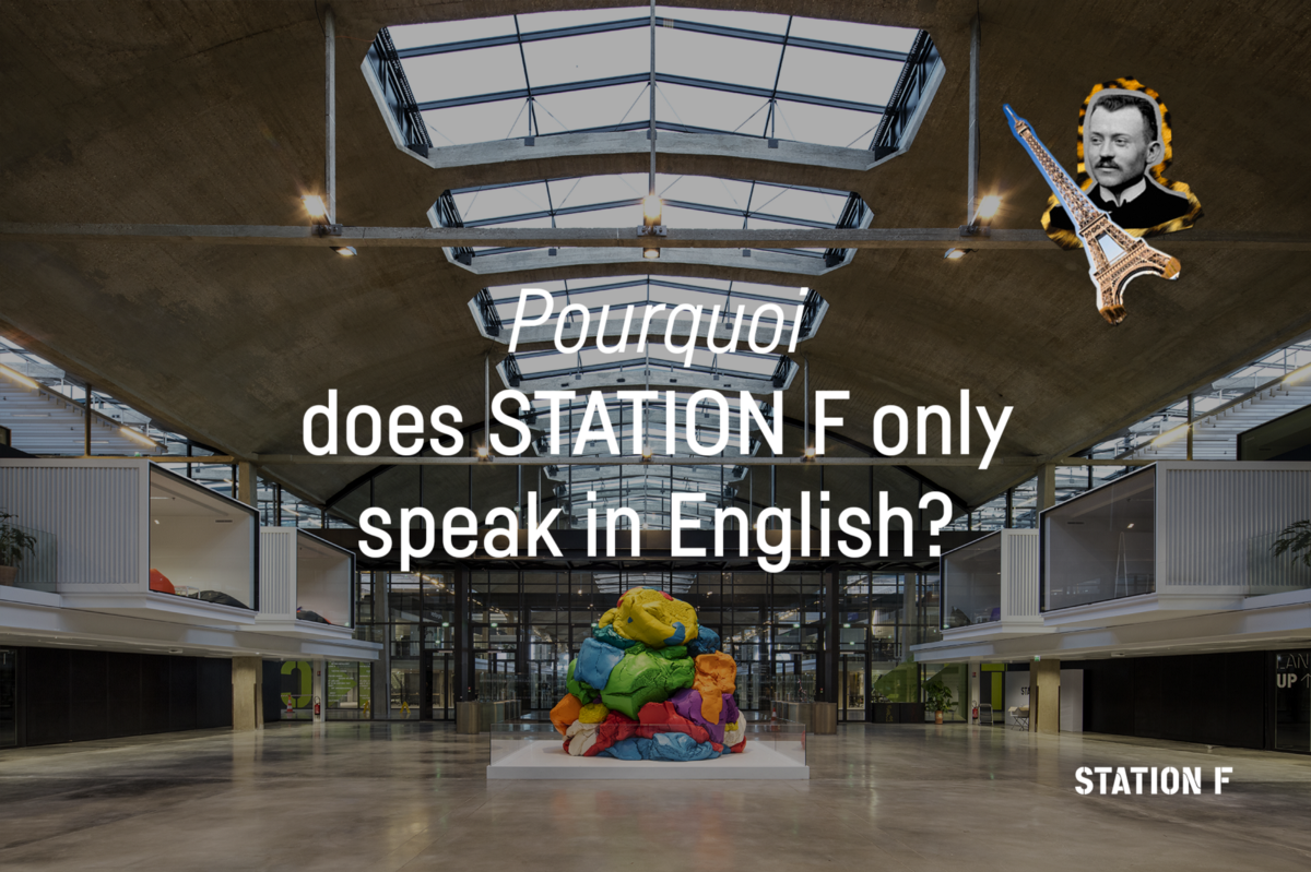 Pourquoi does STATION F only speak in English? – STATION F – Medium
