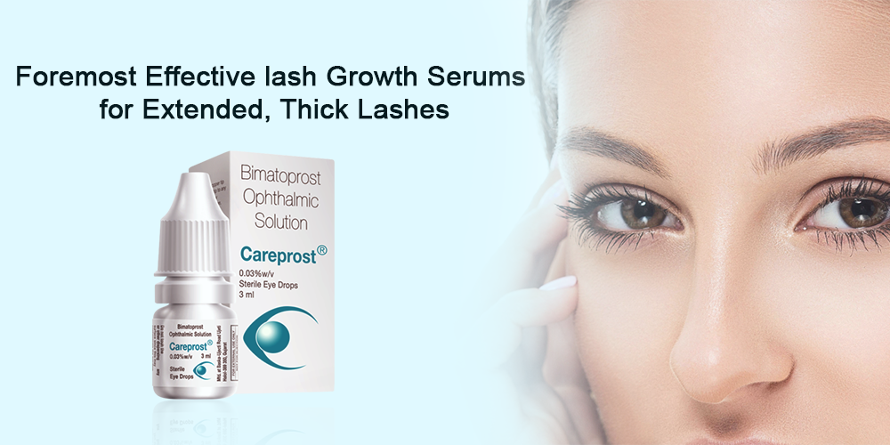 05d9bef2cd8 Careprost: The Foremost Effective lash Growth Serums for Extended, Thick  Lashes