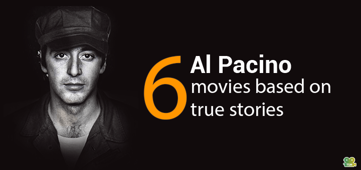 6 Al Pacino Movies Based on True Stories – TrueStoryMovies ... Al Pacino Movies List