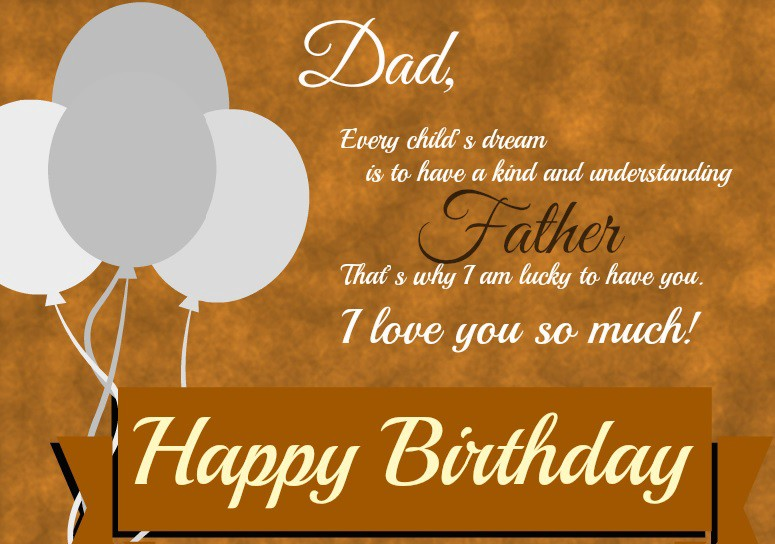 By Sending Birthday Wishes To Father Is The Ideal Approach Demonstrate Him How Much Importance He Conveys Your Life Today You Have Advantage