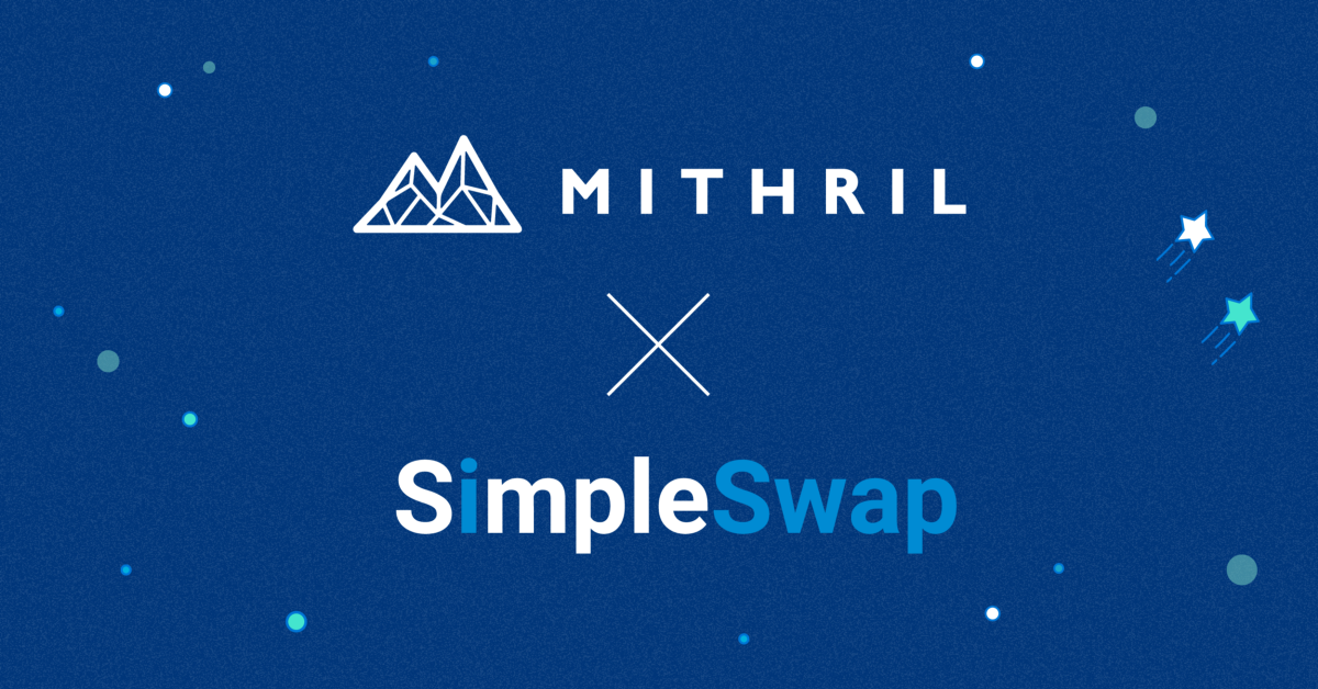 Mithril Will Be Partnering up with Simple Swap! |秘銀將與 SimpleSwap 合作