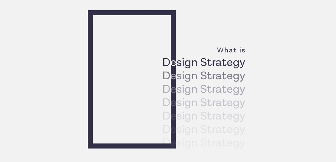 What is design strategy? Why we need to opt for a more professional process