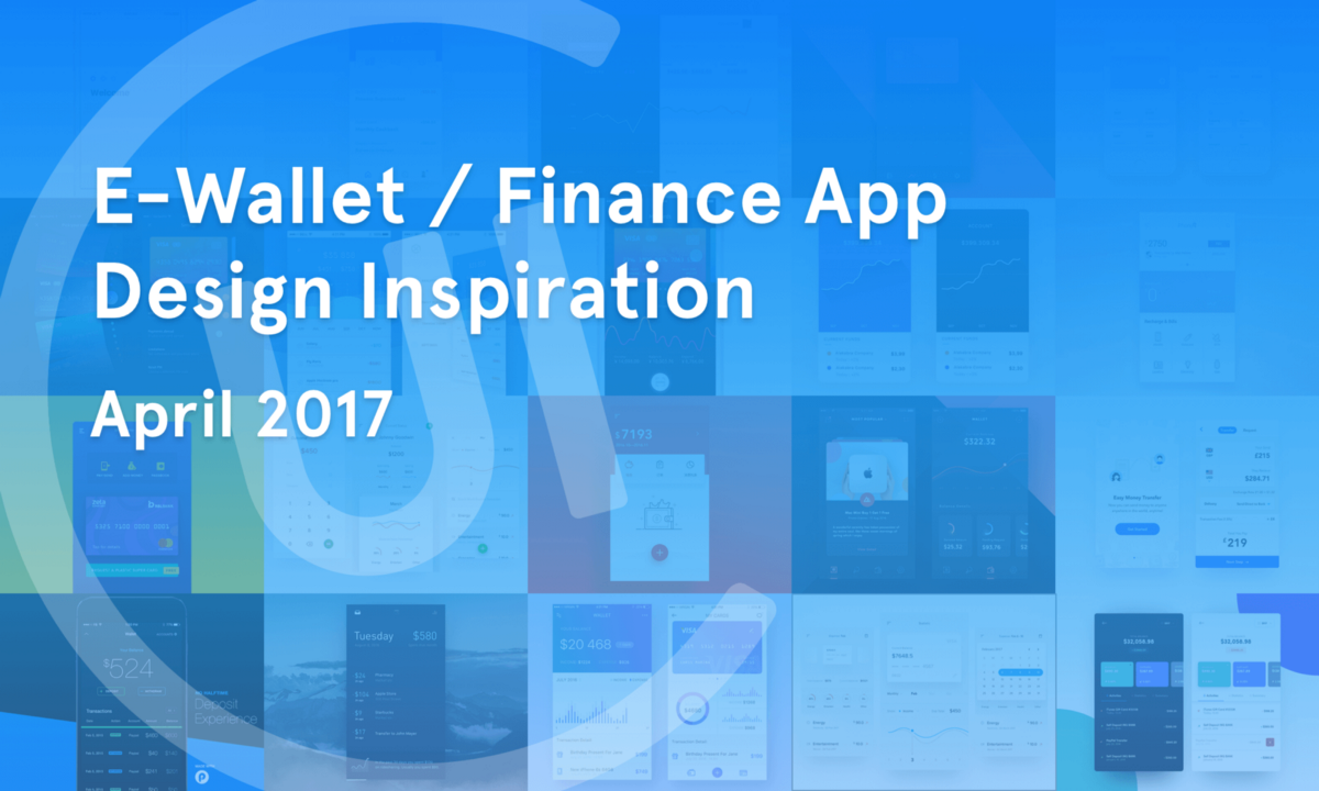 E-Wallet / Finance Application Inspiration — April 2017