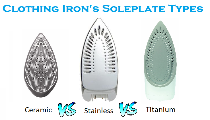 Clothing Iron S Sole Plate Types Ceramic Vs Stainless Anium