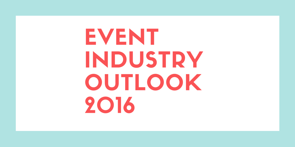 event industry outlook 2016 eventgrid blog