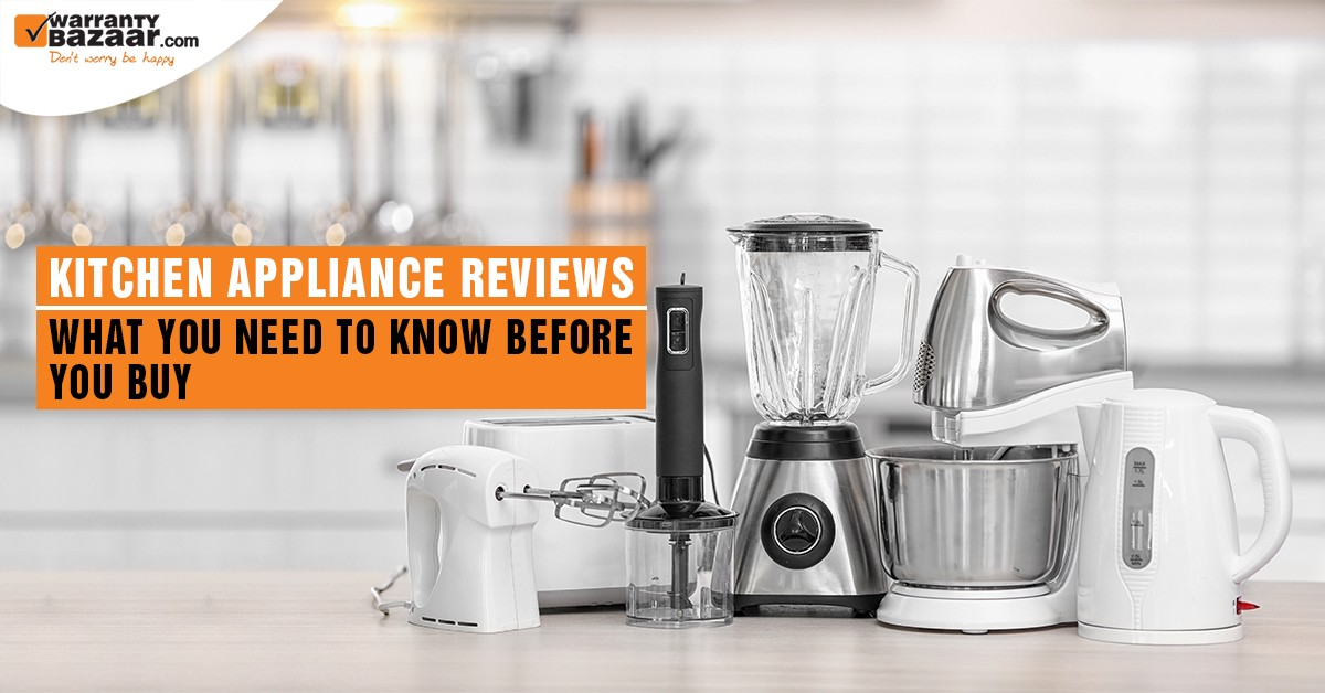 5 Things You Must Take Care Of Before You Buy Kitchen Appliance