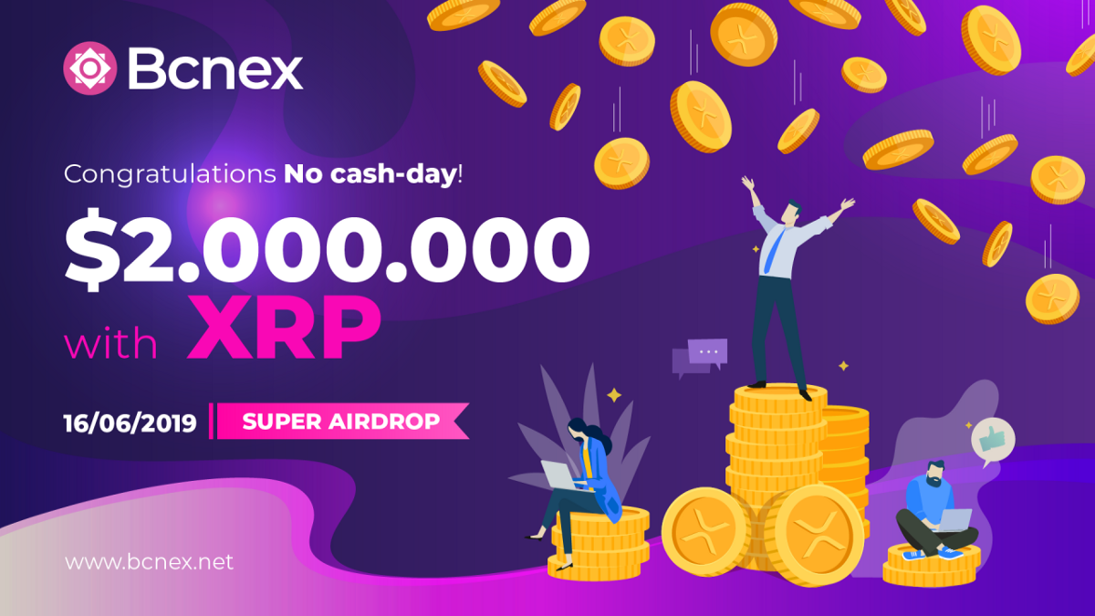 Super Airdrop $2,000,000 in XRP from Bcnex Exchange — Up to $50/User