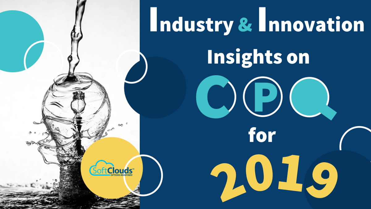 SoftClouds |Industry & Innovation Insights on CPQ for 2019
