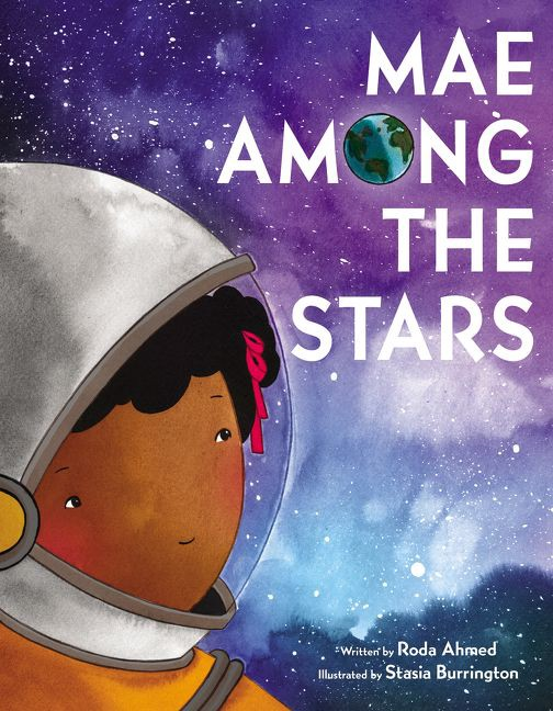 Mae Among The Stars By Roda Ahmed Illustrated Stasia Burrington A Beautiful Picture Book For Sharing Inspired Life Of First African