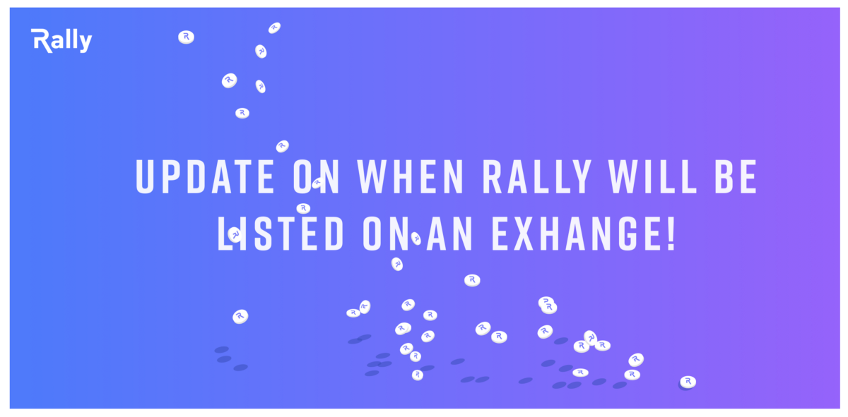 Update on when Rally will be listed on an exchange!