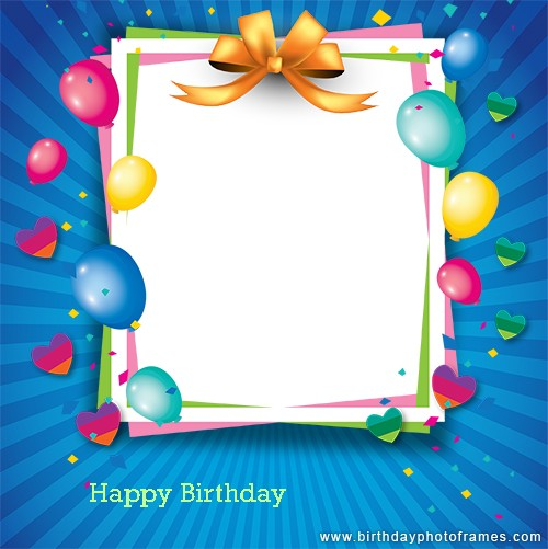 Happy Birthday Card Photo Editor Is Truly A Unique And Perfect Way To Make Your Loved One Friends Family Membersbirthdayphotoframes
