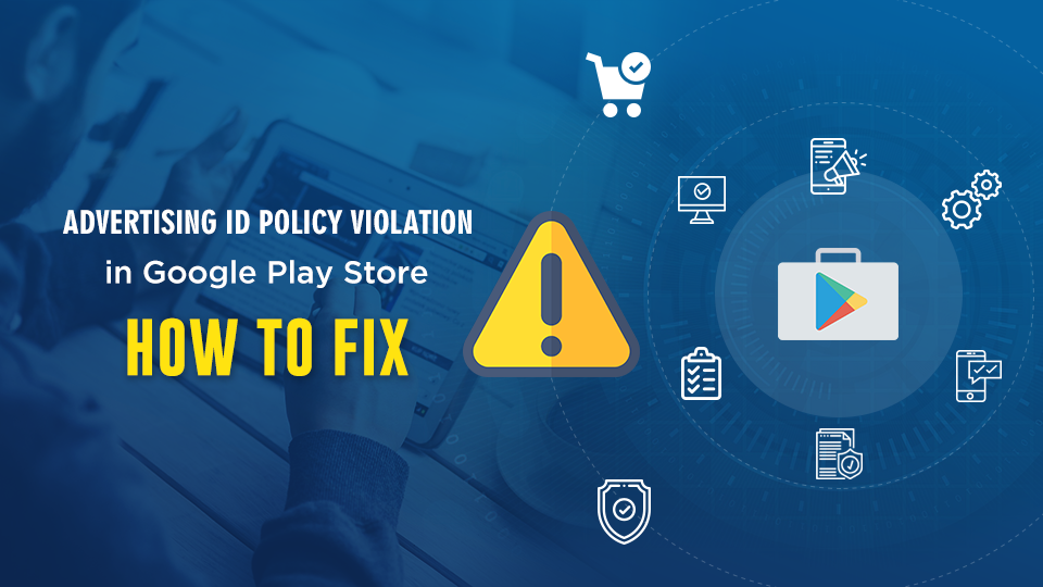 How To Fix Advertising Id Policy Violation In Google Play Store