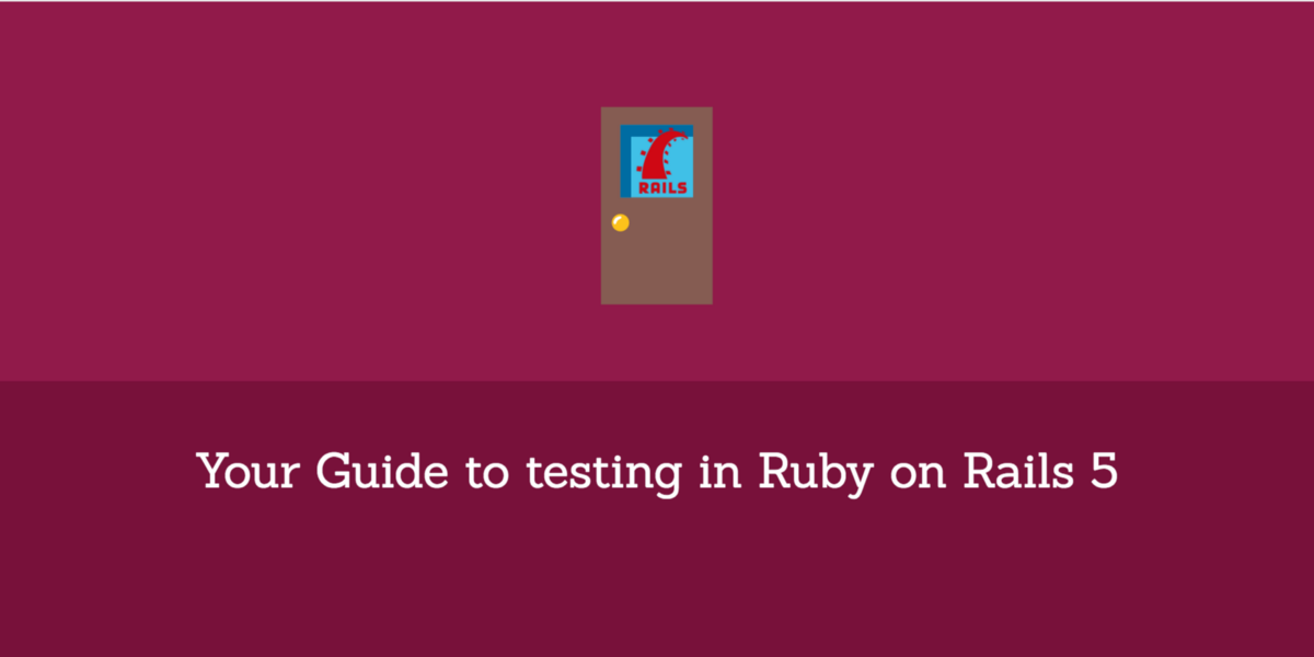 Your Guide to testing in Ruby on Rails 5 – Hacker Noon