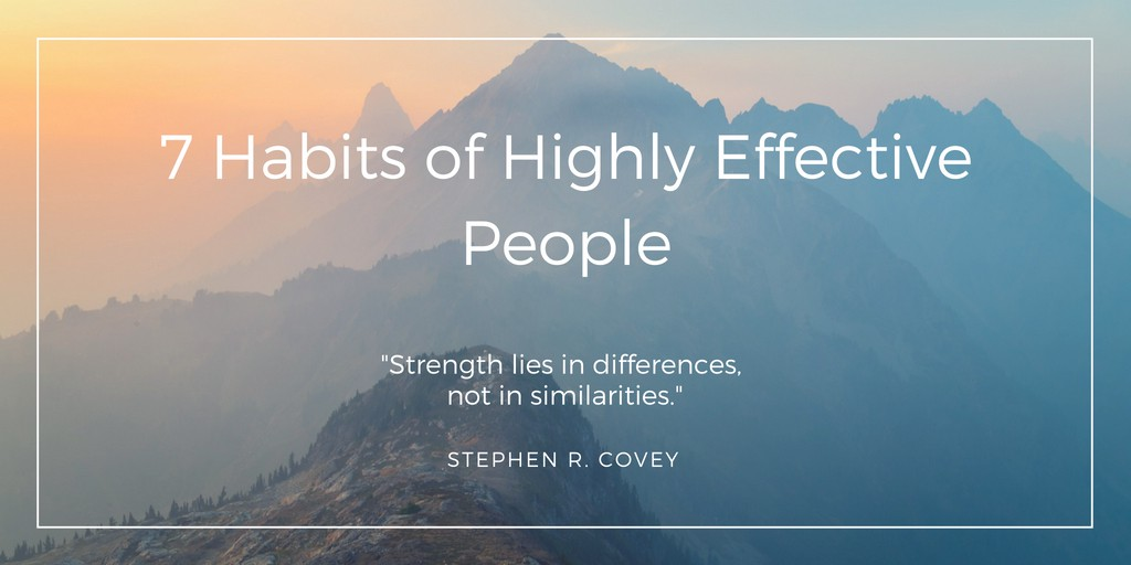 7 Lessons From The Habits Of Highly Effective People By Stephen R Covey