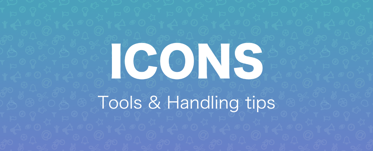 Icons handling - tools & tips ✔