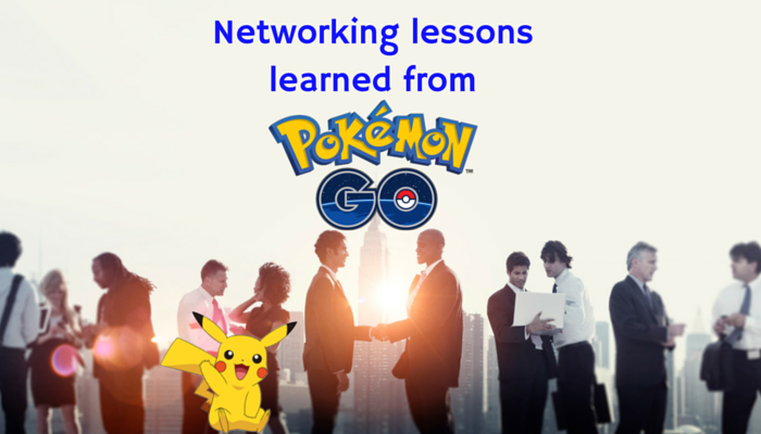 5 Networking Lessons Learned from Pokémon Go – Tim Houston