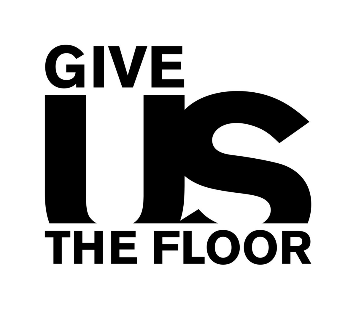 give us the floor medium